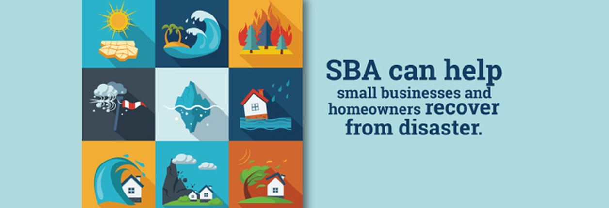Disaster Loan Assistance Federal Disaster Loans for Businesses, Private Nonprofits, Homeowners, and Renters
